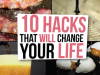10 Hacks that will change your Life Forever